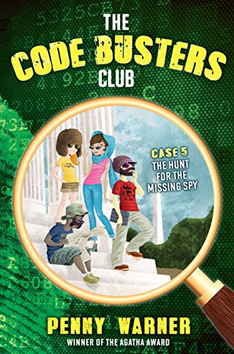 The Hunt for the Missing Spy (The Code Busters Club Book 5) (English