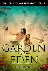 Garden of Eden Anthology (Biblical Legends Anthologies Series Book 1)