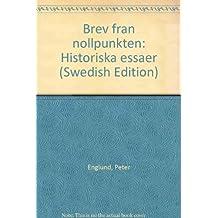 Brev fran nollpunkten: Historiska essaer (Swedish Edition)
