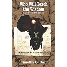 Who Will Teach the Wisdom (English Edition)