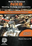 Basic to Advanced Computer Aided Design Using Nx 8 Modeling, Drafting, and Assemblies: Volume 8