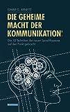 Expert Marketplace -    Elmar G. Arneitz  - Die geheime Macht der Kommunikation1.: Die 12 Techniken der neuen Sprachhypnose auf den Punkt gebracht.
