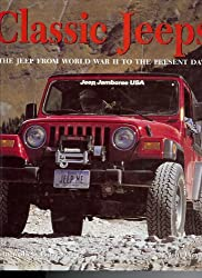 Classic Jeep: The Jeep from World War II to the Present Day