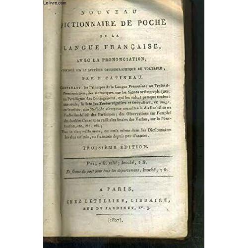 NOUVEAU DICTIONNAIRE DE POCHE DE LA LANGUE FRANCAISE AVEC LA PRONONCIATION COMPOSE SUR LE SYSTEME ORTHOGRAPHIQUE DE VOLTAIRE - 3eme EDITION.