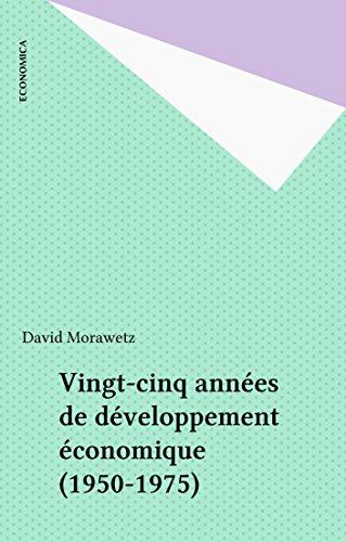 Vingt-cinq années de développement économique (1950-1975) par David Morawetz