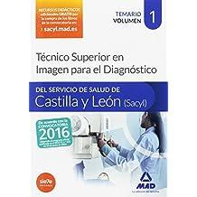 Técnico Superior en Imagen para el Diagnóstico del Servicio de Salud de Castilla y León (SACYL). Temario volumen I: 1