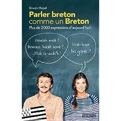 Parler breton comme un Breton : Plus de 2000 expressions en Brezhoneg ! (Les miniGuides Ecolibris)