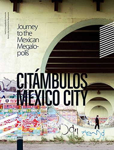 CITÁMBULOS - MEXICO CITY: Reise in die mexikanische Megalopole