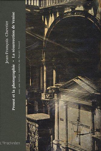 Proust et la Photographie - La Résurrection de Venise par Jean-Francois Chevrier