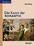Die Kunst der Romantik (Wie erkenne ich)