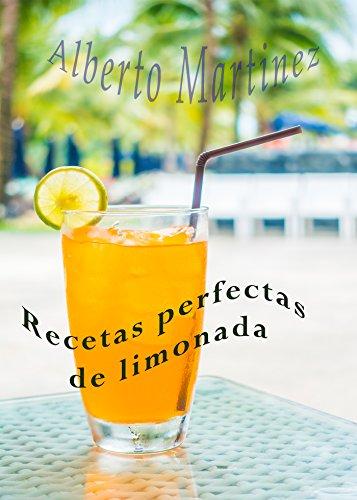 Descargar Libro Recetas perfectas de limonada de Alberto Martinez