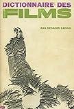Dictionnaire des films / Sadoul, Georges / Réf: 16070