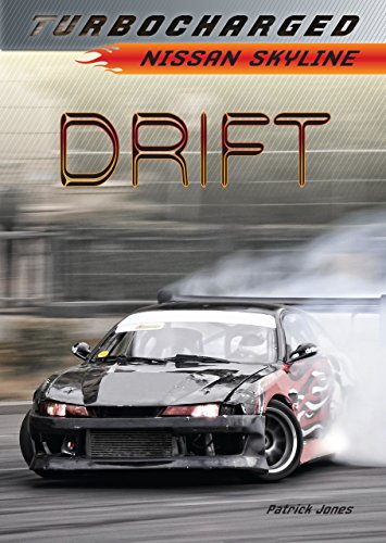 Drift: Nissan Skyline (Turbocharged) de [Jones, Patrick]