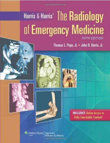 Harris & Harris' Radiology of Emergency Medicine by Thomas Lee Pope (1-Oct-2012) Hardcover