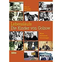 Lebensläufe – Die Kinder von Golzow: Bilder – Dokumente – Erinnerungen zur ältesten Lanzeitbeobachtung der Filmgeschichte