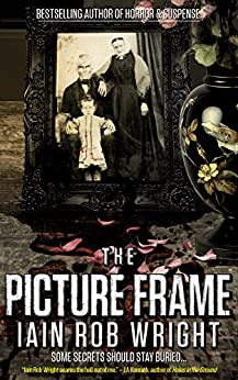 The Picture Frame: An Occult Horror Novel by [Wright, Iain Rob]