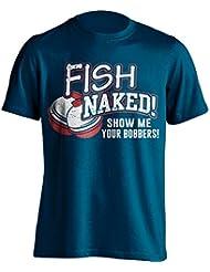 """Funny Pesca Camiseta """"peces Naked. Show Me Your Bobbers Pesca–Camiseta de Idea de regalo para Dad, Brother, Uncle o para un amigo en cualquier ocasión. Regalo de cumpleaños, Regalo del día de padre y regalo de Navidad..., azul marino"""