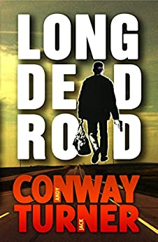 Long Dead Road (English Edition) di [Conway, Andy, Turner, Jack]