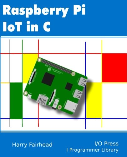 Raspberry Pi IoT In C por Harry Fairhead