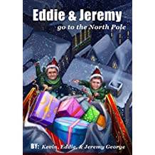 Eddie and Jeremy Go to the North Pole (Eddie and Jeremy Adventures Book 2) (English Edition)