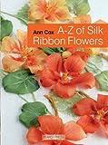 A-Z of Silk Ribbon Flowers