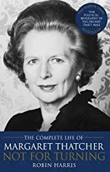Not for Turning: The Life of Margaret Thatcher