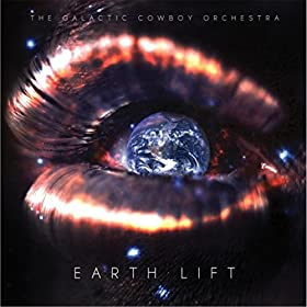 THE GALACTIC COWBOY ORCHESTRA Earth Lift