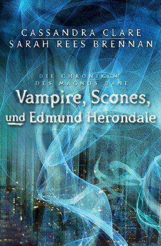 Buchseite und Rezensionen zu 'Vampire, Scones und Edmund Herondale: Die Chroniken des Magnus Bane (03)' von Cassandra Clare