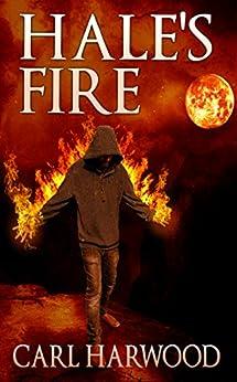 Hale's Fire (Hale Reynolds Book 1) by [Harwood, Carl]