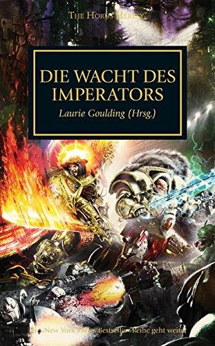 Horus Heresy - Die Wacht des Imerators: Geschichten über das Auge von Terra