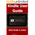 Kindle User Guide 2016: Kindle User Guide For New