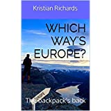 Which way's Europe?: The backpack's back (English Edition)