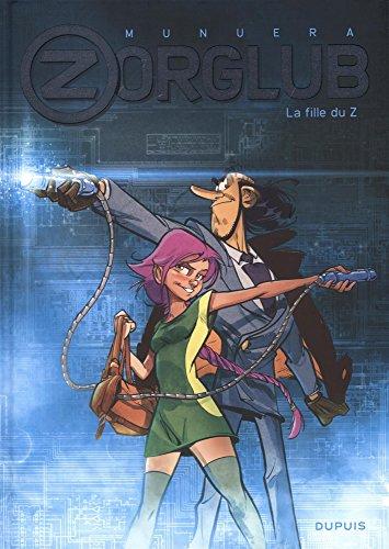 Zorglub, Tome 1 : La fille du Z