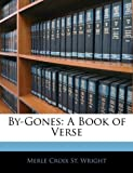 By-Gones: A Book of Verse