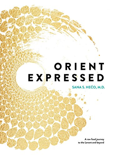 Orient Expressed: A raw food journey to the Levant and beyond (English Edition)