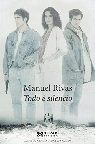Todo é silencio (Edición Literaria - Narrativa E-Book) (Galician Edition) por Manuel Rivas