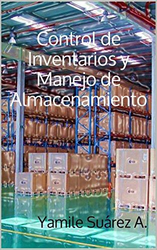 Control de Inventarios y Manejo de Almacenamiento (LOGISTICA nº 1) por Mg. Yamile Suárez A.