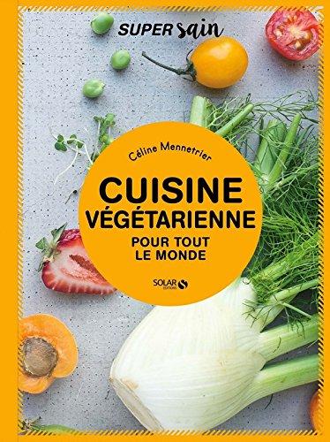 Cuisine végétarienne - super sain par Celine MENNETRIER