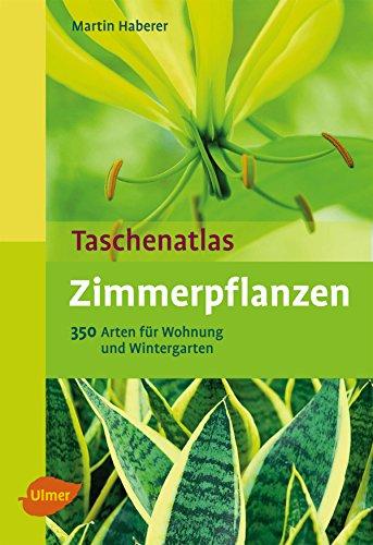 taschenatlas-zimmerpflanzen-350-arten-fur-wohnung-und-wintergarten-taschenatlanten