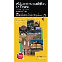 Visita alojamientos monásticos de España: 143 posadas para el alma, lugares de reflexión para encontrarse consigo mismo. (Visita / Serie Amarilla)