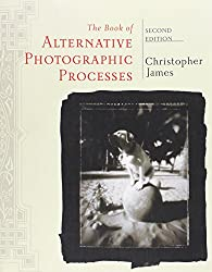 The Book of Alternative Photographic Processes, Second Edition