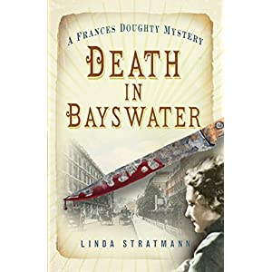 Death in Bayswater: A Frances Doughty Mystery (The Frances Doughty Mysteries)