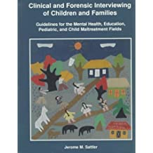 Clinical and Forensic Interviewing of Children and Families: Guidelines for the Mental Health, Education, Pediatric, and Child M