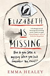 Elizabeth is Missing by Emma Healey (2014-06-05)