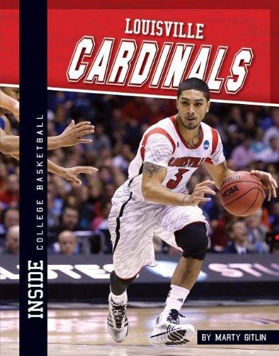 Louisville Cardinals (Inside College Basketball Set 2) by Marty Gitlin (2013-09-01)