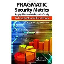 PRAGMATIC Security Metrics: Applying Metametrics to Information Security by W. Krag Brotby (2013-01-08)