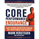 Core Performance Endurance: A New Training and Nutrition Program That Revolutionizes Your Workouts by Mark Verstegen (2008-12-23)