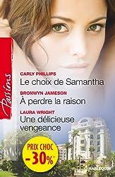 Le choix de Samantha - A perdre la raison - Une délicieuse vengeance : (promotion) (VMP)