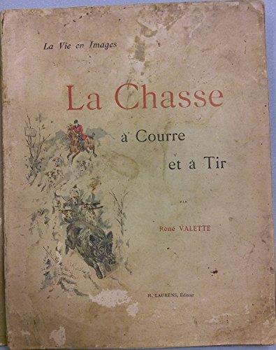 La chasse à courre et à tir. par Valette René .