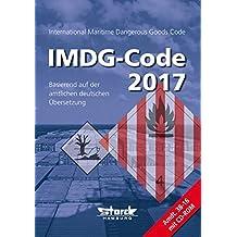 IMDG-Code 2017: inkl. Amdt. 38-16 basierend auf der amtlichen deutschen Übersetzung